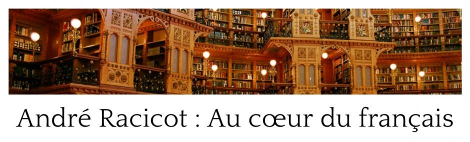 André Racicot : Au cœur du français